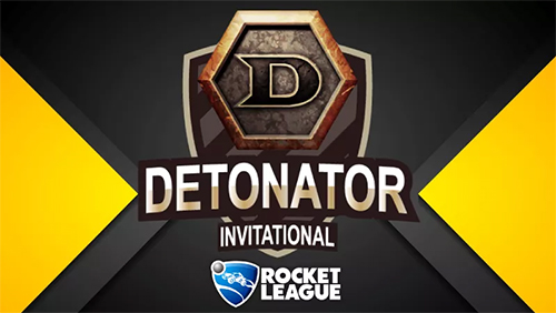 DETONATOR INVITATIONAL ROCKET LEAGUE