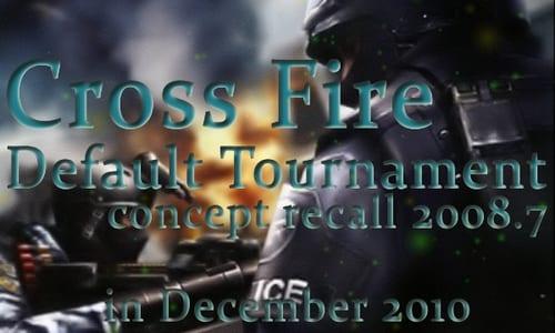 『Cross Fire Default Tournament』が 12 月 3 ~ 12 日に開催