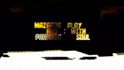 ムービー『Mazarini and paradox : Play With Soul』