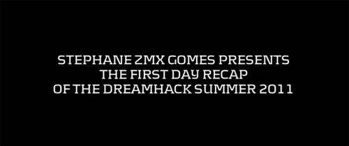 ムービー『DreamHack Summer 2011 - Day 1 recap』