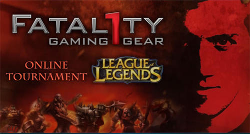 『Fatal1ty Gaming Gear League of Legends Online Tournament』が 3 月 9 ~ 18 日に開催