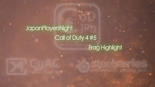 ムービー『JapanPlayersNight Call of Duty 4 #5 Frag Highlight』