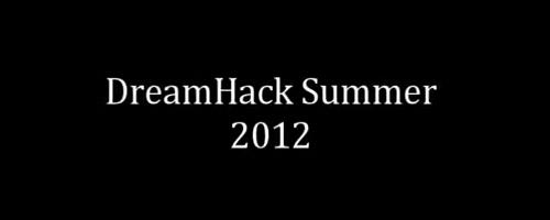 ムービー『DreamHack Summer 2012 FRAGMOVIE』