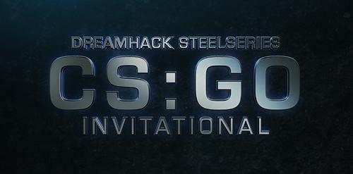 『DreamHack SteelSeries CS:GO Invitational』が賞金総額$10,000で2/21(金)に開催