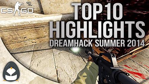 ムービー『CS:GO – Top 10 Highlights of DreamHack Summer 2014』