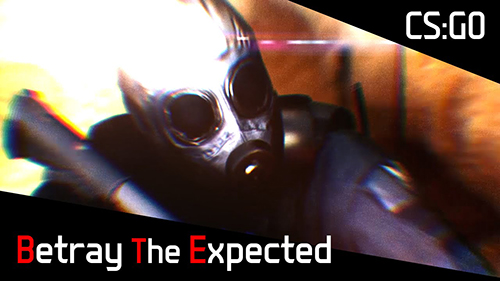 ムービー『Betray The Expected / A CS:GO Movie』