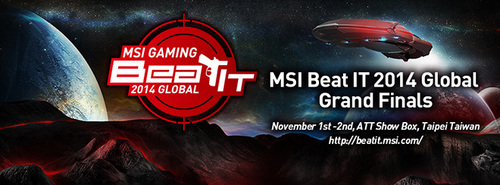 『MSI Beat IT 2014 Global Grand Finals』が11/1(土)、2(日)に台湾で開催