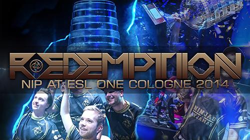 """ムービー『CS:GO - """"REDEMPTION"""" NiP at ESL One Cologne 2014』"""