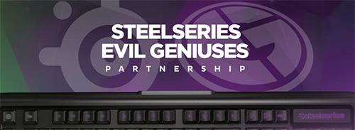 『SteelSeries』がアメリカのプロゲームチームEvil Geniusesとスポンサー契約を締結