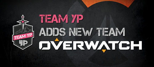 Team YPがOverwatch部門を設立、「Evolve」ヨーロッパ王者「Yummy Pepperonis」のメンバーを獲得