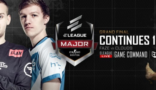 CS:GOメジャー大会『ELEAGUE Major: Boston』決勝FaZe Clan vs Cloud9が1/29(月)4時よりスタート