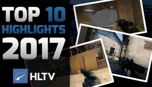 ムービー『HLTV.org's TOP 10 HIGHLIGHTS OF 2017』(CS:GO)
