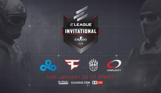 『ELEAGUE CS:GO Invitational 2019』が2019年1月25~27日に開催、Cloud9、FaZe Clan、BIG、compLexity Gamingの4チームが招待出場