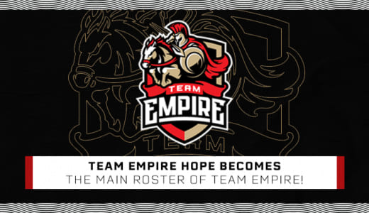 『Team Empire』Dota 2部門のユースチーム『Team Empire Hope』がメインチームに昇格
